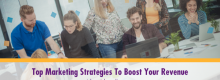 Top Marketing Strategies To Boost Your Revenue detailed at Idea Girl Media