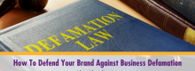 How To Defend Your Brand Against Business Defamation outlined at Idea Girl Media