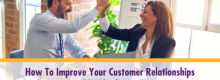 How To Improve Your Customer Relationships listed and explained at Idea Girl Media
