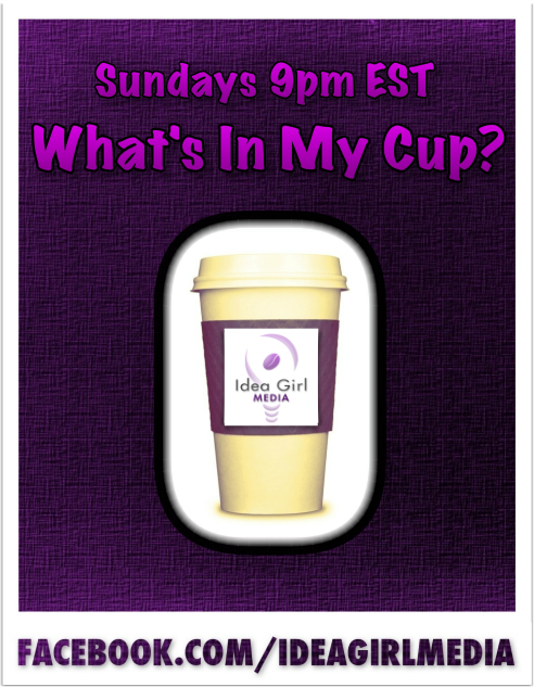 "Keri Jaehnig of Idea Girl Media hosts online events & the fun game, ""What's In My Cup?"" each Sunday evening on Facebook at 9pm EST."