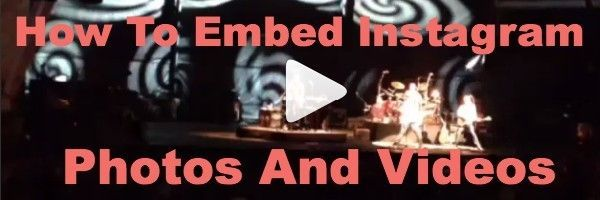 How To Embed Instagram Photos And Videos