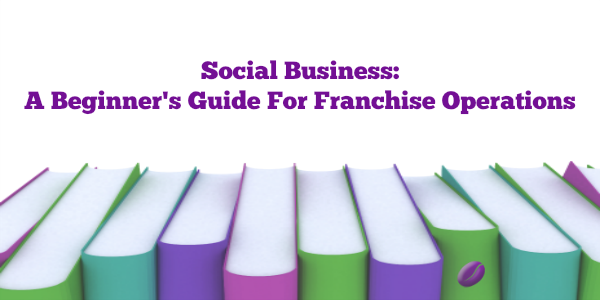 Keri Jaehnig at Idea Girl Media Offers A Beginner's Social Business Guide For Franchise Operations