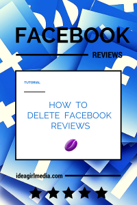 Keri Jaehnig of Idea Girl Media shares how to delete Facebook Reviews from Facebook Pages