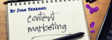 Three keys to success for content marketing described by Ivan Serrano for Idea Girl Media