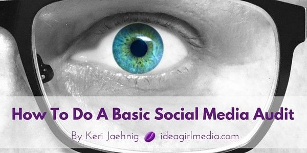Keri Jaehnig of Idea Girl Media shows you how to do a basic social media audit in 8 steps so you can surpass your competition