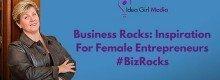Keri Jaehnig of Idea Girl Media shares her experience with the Business Rocks Magazine - Inspiration For Female Entrepreneurs