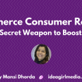 E-commerce Consumer Reviews: Your Secret Weapon to Boost Sales as explained at Idea Girl Media by Mansi Dhorda of E2M