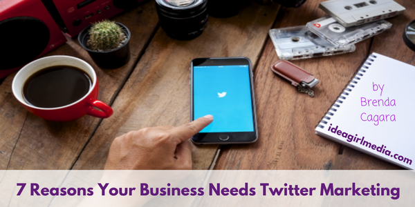 7 Reasons Your Business Needs Twitter Marketing