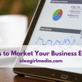 Better Ways to Market Your Business Economically explained at Idea Girl Media