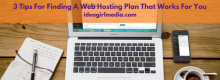 Three Tips for Finding a Web Hosting Plan That Works for You listed at Idea Girl Media