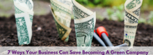 7 Ways Your Business Can Save Becoming A Green Company explained at Idea Girl Media
