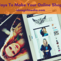 Four Ways To Make Your Online Shop Shine outlined at Idea Girl Media