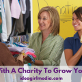 Recommendations About Working With A Charity To Grow Your Business at Idea Girl Media