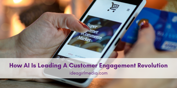 How AI Is Leading A Customer Engagement Revolution explained at Idea Girl Media