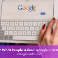 Search History: What People Asked Google In 2018 [Infographic] displayed at Idea Girl Media