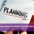 The Importance Of Succession Planning For Your Small Business [Infographic] displayed for you at Idea Girl Media